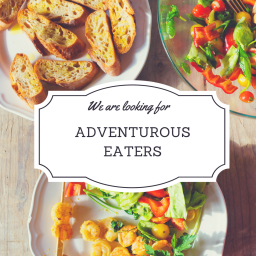 Adventurous Eaters Wanted